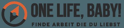 One Life Baby! - Finde Arbeit die du liebst